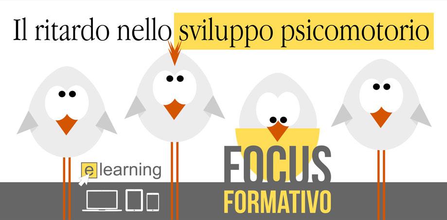 Focus Formativo: il ritardo nello sviluppo psicomotorio - NAAA Onlus